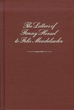 The Letters of Fanny Hensel To Felix Mendelssohn