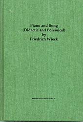 Piano and Song (Didactic and Polemical) by Friedrich Wieck