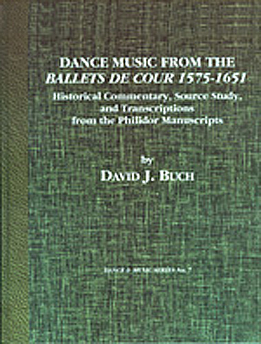 Philidor Manuscripts: Dance Music from the Ballets de Cour 1575-1651