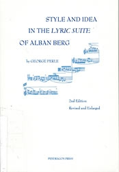 Style & Idea in the Lyric Suite of Alban Berg, Rev. ed.
