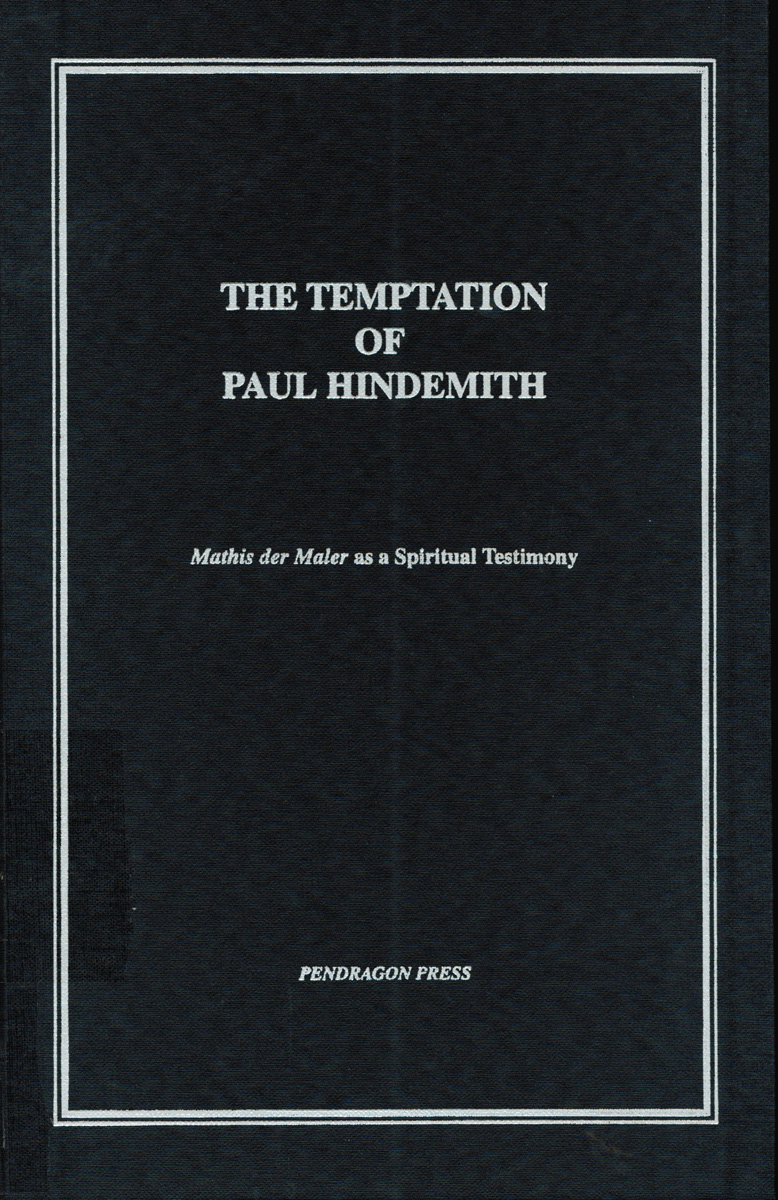 The Temptation of Paul Hindemith: Mathis der Mahler as a Spiritual Testimony