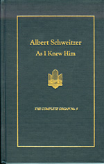 Albert Schweitzer As I Knew Him
