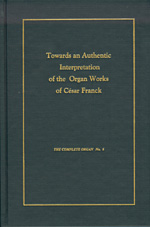 Towards an Authentic Interpretation of the Organ Works of C�sar Franck