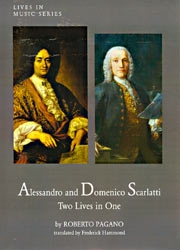 Alessandro and Domenico Scarlatti: Two Lives In One
