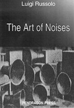 The Art of Noises by Luigi Russolo