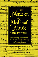 The Notation of Medieval Music (paperback)