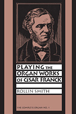 Playing the Organ Works of C�sar Franck (Paperback)