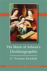The Music of Arbeau\'s <i>Orch�sographie</i>