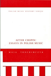 After Chopin: Essays In Polish Music