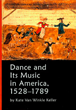 Dance and Its Music in America  1528-1789
