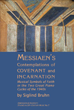 Messiaen's Contemplations of COVENANT and INCARNATION